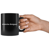 #Interior Designer 11oz Black Mug