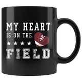 My Heart Is On The Field (Football) 11oz Black Mug
