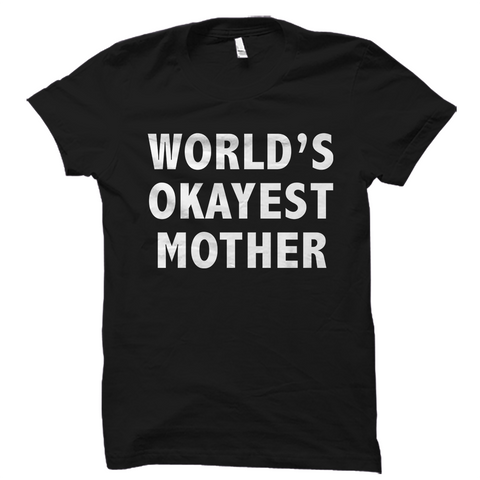 World's Okayest Mother T-Shirt