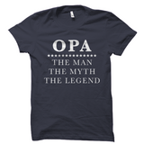 Opa - The Man The Myth The Legend T-Shirt