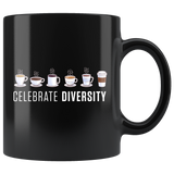 Celebrate Diversity (Coffee) 11oz Black Mug