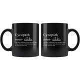 Cycopath Noun a person suffering from chronic Bike Riding Disorder With Abnormal Urges To Ride And Feel Free. 11oz Black Mug