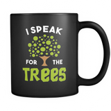 I Speak For The Trees Black Mug