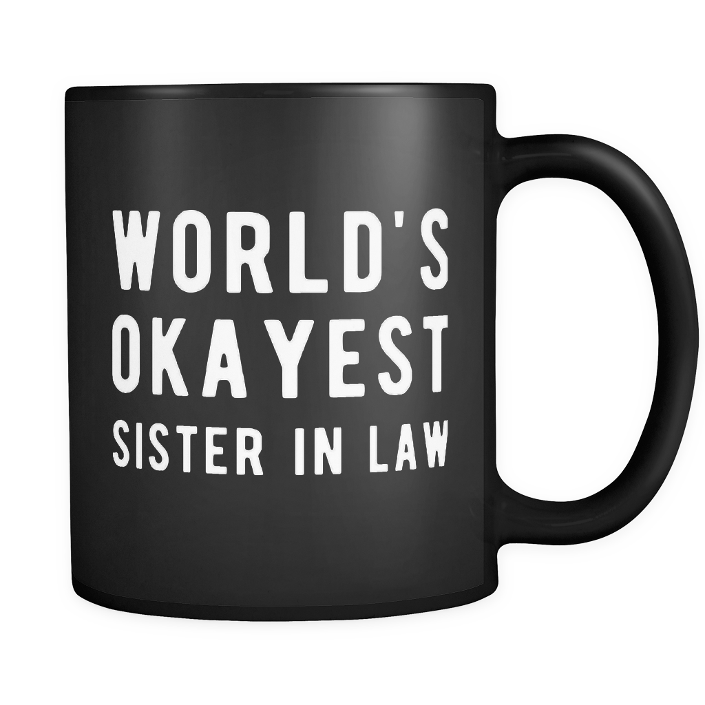World's Okayest Sister In Law Mug