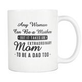 Any Woman Can Be A Mother, But... White Mug