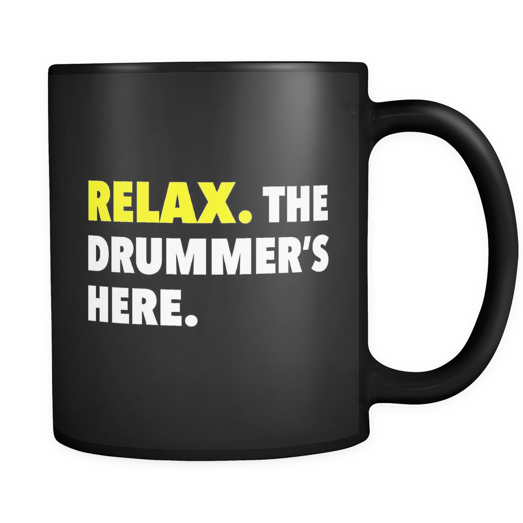 Relax The Drummer's Here Black Mug