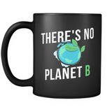 There's No Planet B Black Mug