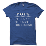 Pops - The Man The Myth The Legend Shirt