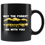 May The Forest Be With You 11oz Black Mug