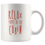 Relax You're At The Cabin 11oz White Mug