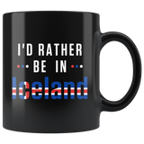 I'd Rather Be In Iceland 11oz Black Mug