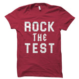 Rock The Test Shirt