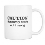 Caution: Randomly Breaks Out In Song Funny Singer Mug