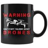 Warning May Start Talking About Drones 11oz Black Mug