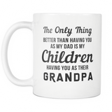 My Children Having You As Their Grandpa White Mug