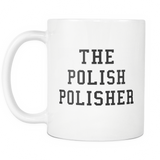 The Polish Polisher White Mug