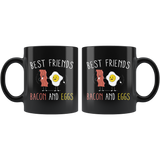 Best Friends Bacon And Eggs 11oz Black Mug