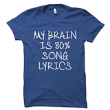 My Brain Is 80% Song Lyrics T-Shirt