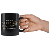 This Girl Sells Real Estate (Got Referrals?) 11oz Black Mug
