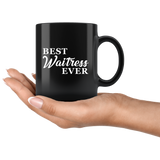 Best Waitress Ever 11oz Black Mug