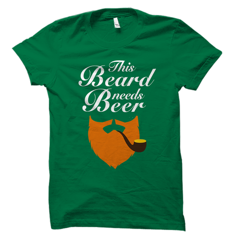 This Beard Needs Beer Shirt