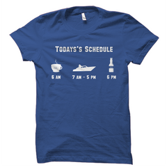 Todays Schedule Coffee Boating Beer Funny Boat Tee