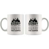 Sorry For What I Said The Camper 11oz White Mug