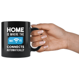 Home is Where The Wifi Connects Automatically Mug