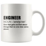 Engineer Noun One That Gets Excited About Thing That No One Else Cares About White Mug