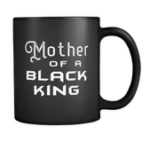 Mother of a Black King Mug