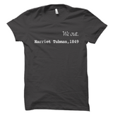 Harriet Tubman We Out T-Shirt