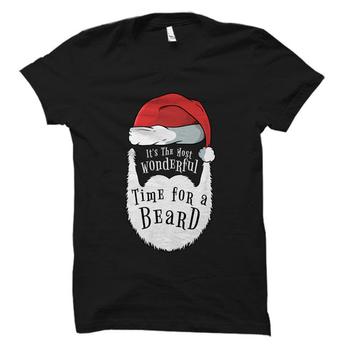 It's The Most Wonderful Time For A Beard - Christmas Shirt