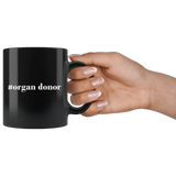 #Organ Donor 11oz Black Mug