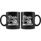 Bride Security 11oz Black Mug