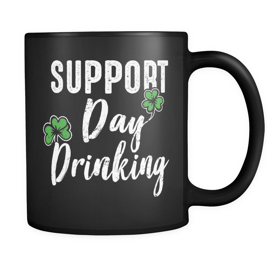 Support Day Drinking St Patricks Day Mug