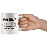 This Is What An Awesome Papa Looks Like White Mug