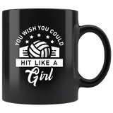 You Wish You Could Hit Like A Girl (Soccer) 11oz Black Mug