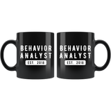 Behavior Analyst Est. 2018 11oz Black Mug