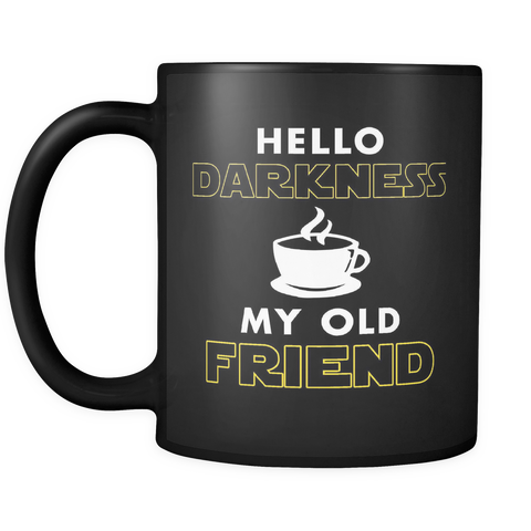 Hello Darkness My Old Friend Mug in Black
