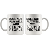 Does Not Play Well With Stupid People White Mug