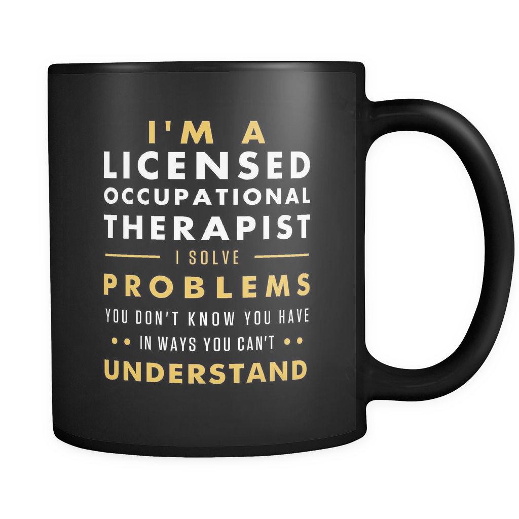 I'm A Licensed Occupational Therapist Black Mug