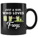 Just A Girl Who Loves Frogs 11oz Black Mug