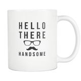 Hello There Handsome White Mug