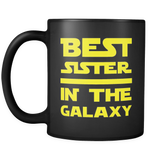 Best Sister In The Galaxy Black Mug