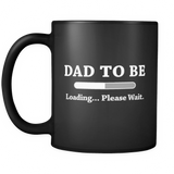 Dad To Be Loading... Please Wait. Black Mug - Baby Announcement Mug