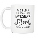 World's Most Awesome Mom* *It's True We Checked It White Mug