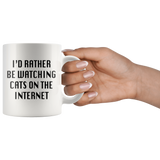 I'd Rather Be Watching Cats On The Internet White Mug