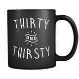 Thirty and Thirsty Mug in Black
