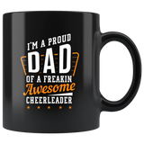 I'm A Proud Dad Of A Freakin' Awesome Cheerleader 11oz Black Mug