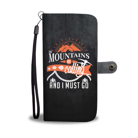 Mountains are calling and I must go Phone wallet cases